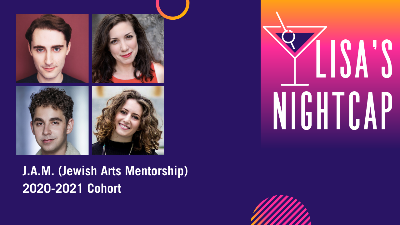 Lisa's Nightcap logo with photos of the J.A.M. Jewish Arts Mentorship 2020-2021 Cohort