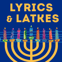 LYRICS & LATKES