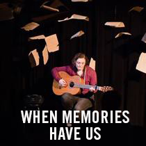 When Memories Have Us